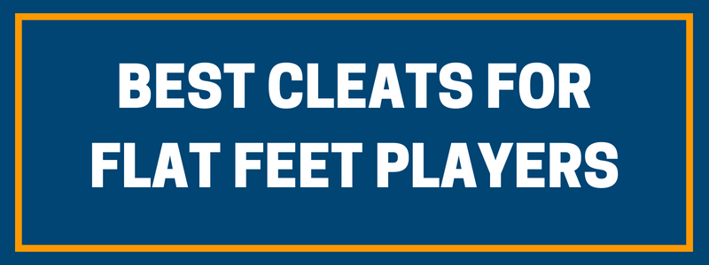 Cleats for Flat Feet