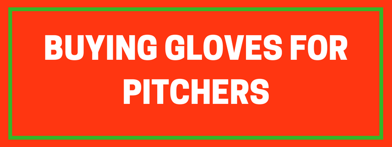 Buying Gloves for PItchers