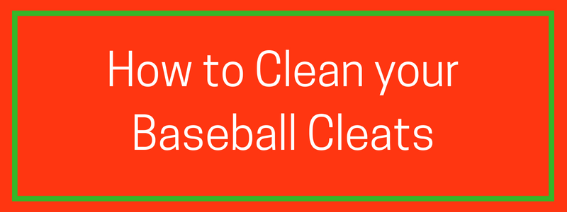 Cleaning your baseball cleats