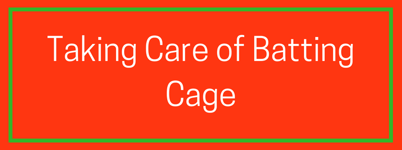 Taking Care of Baseball Batting Cage