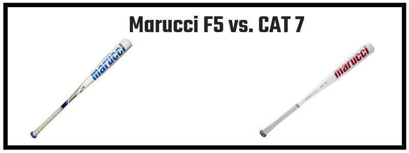 Marucci F5 Bat vs. Marucci CAT 7 Bat