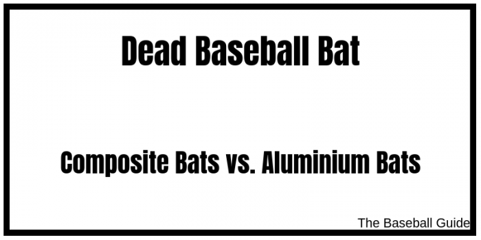 Aluminium and Composite dead bats in baseball
