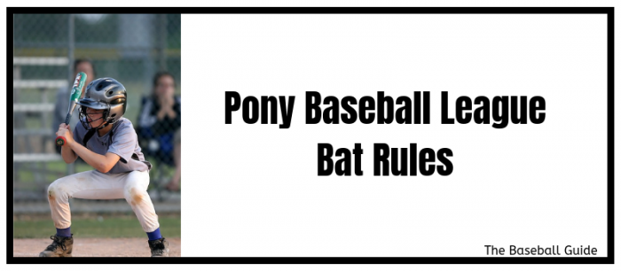 Bat Rules for Pony Baseball World Series 2019
