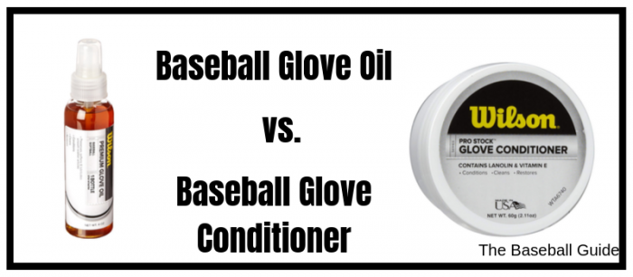 Difference between baseball glove oil and conditioner